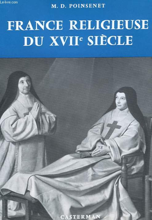 France religieuse (2 volumes)  du ve siecle au xiie siecle, du xiie au xve siecle et france religieuse du xviie siecle - romanesque et saintete