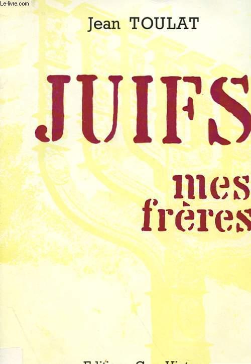 JUIFS, MES FRERES