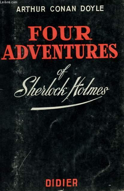 FOUR AVENTURES OF SHERLOCK HOLMES