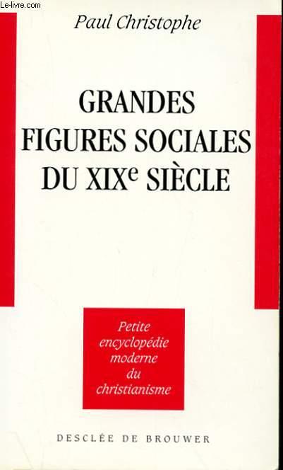 GRANDES FIGURES SOCIALES DU XIXe SIECLE