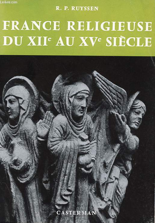 FRANCE RELIGIEUSE DU XIIe AU XVe SIECLE