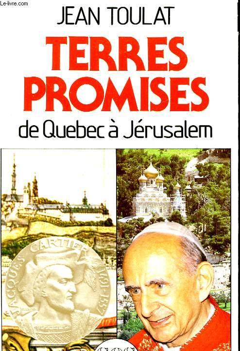 TERRES PROMISES - DE QUEBEC A JERUSALEM
