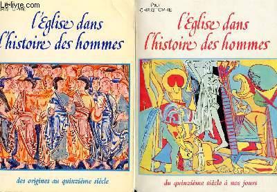 L'EGLISE DANS L'HISTOIRE DES HOMMES (2 TOMES)