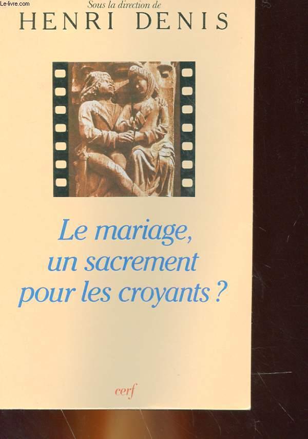 LE MARIAGE, UN SACREMENT POUR LES CROYANTS ?