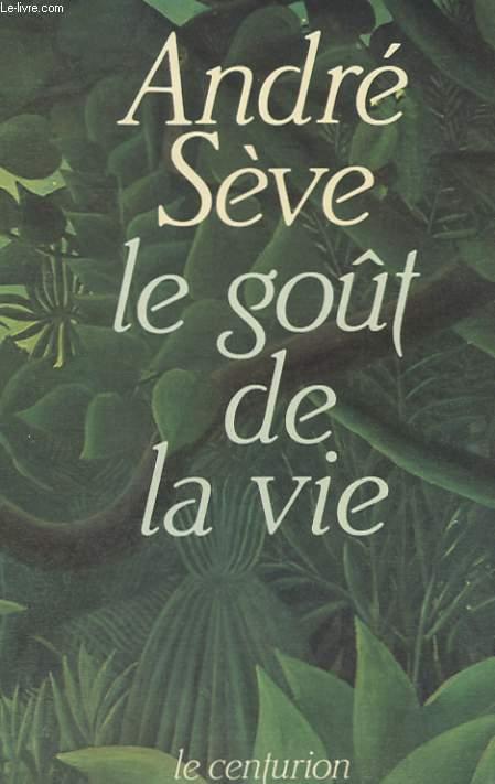 LE GOUT DE LA VIE - 20 MEDITATIONS SUR LA VIE QUOTIDIENNE