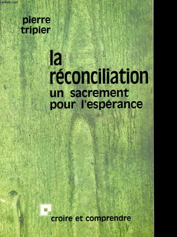 LA RECONCILIATION - UN SACREMENT POUR L'ESPERANCE