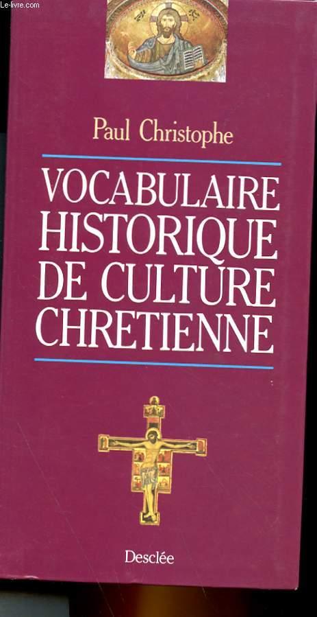 VOCABULAIRE HISTORIQUE DE CULTURE CHRETIENNE