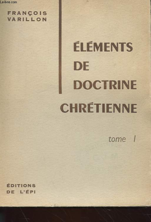 ELEMENTS DE DOCTRINE CHRETIENNE TOME 1