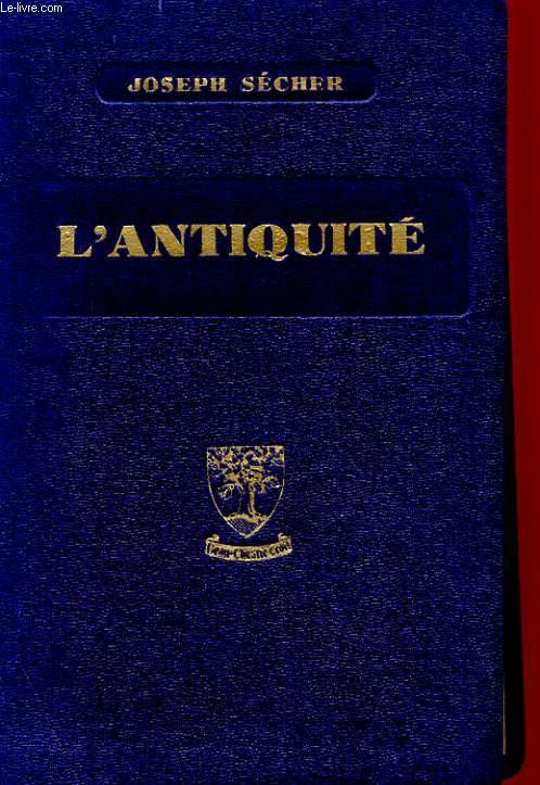 L'ANTIQUITE - ORIENT, GRECE, ROME - PRECIS D'HISTOIRE ET LESCTURES HISTORIQUES