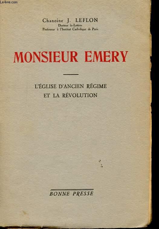 MONSIEUR EMERY - L'EGLISE D'ANCIEN REGIME ET LA REVOLUTION