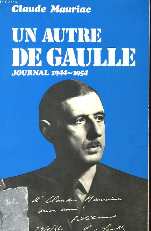 LE TEMPS IMMOBILE - UN AUTRE DE GAULLE - JOURNAL - 1944-1954