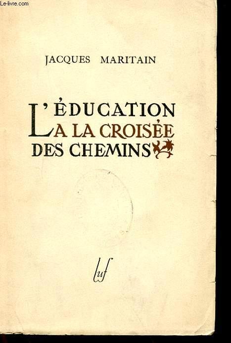 L'EDUCATION A LA CROISEE DES CHEMINS (EDUCATION AT THE CROSSROADS)