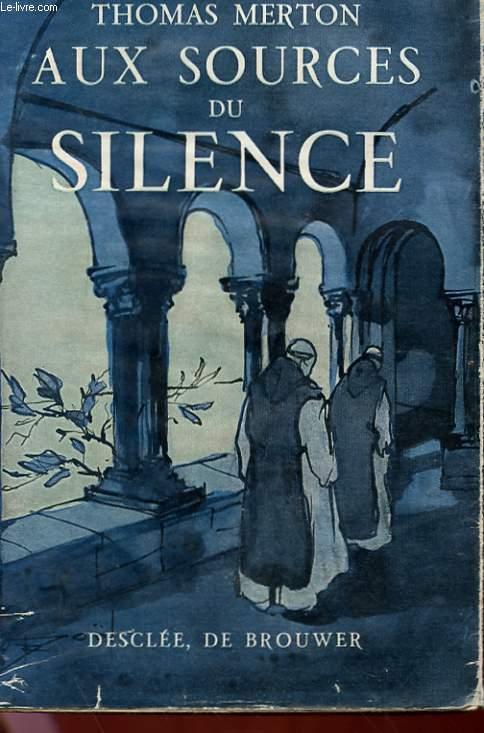AUX SOURCES DU SILENCE