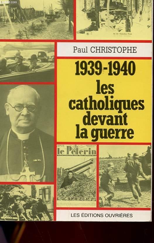 1939-1940 - LES CATHOLIQUES DEVANT LA GUERRE