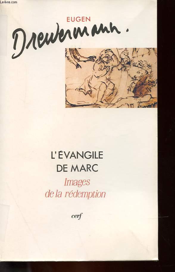 L'EVANGILE DE MARC - IMAGES DE LA REDEMPTION - TOME I - INTRODUCTION