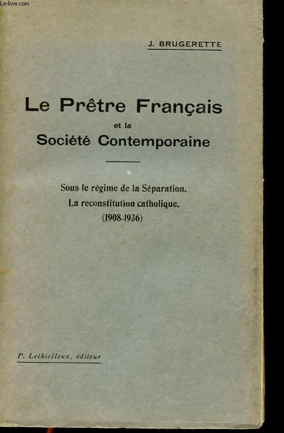 LE PRETRE FRANCAIS ET LA SOCIETE CONTEMPORAINE - III - SOUS LE REGIME DE LA SEPARATION. lA RECONSTITUTION CATHOLIQUE (1908-1936)