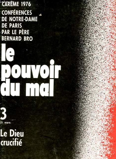 CAREME 1976 - CONFERENCES DE NOTRE-DAME DE PARIS - LE POUVOIR DU MAL - 3 - LE DIEU CRUCIFIE