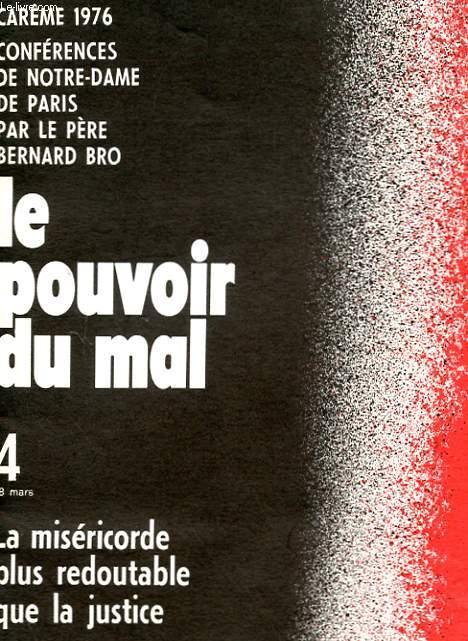 CAREME 1976 - CONFERENCES DE NOTRE-DAME DE PARIS - LE POUVOIR DU MAL - 4 - LA MISERICORDE PLUS REDOUTABLE QUE LA JUSTICE