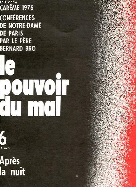 CAREME 1976 - CONFERENCES DE NOTRE-DAME DE PARIS - LE POUVOIR DU MAL - 6 - APRES LA NUIT