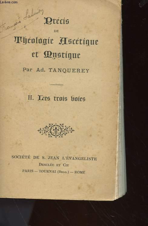PRECIS DE THEOLGIE ASCETIQUE ET MYSTIQUE TOME II - LES TROIS VOIES