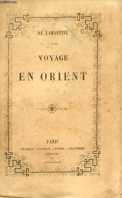 VOYAGE EN ORIENT 1832-1833 OU NOTES D'UN VOYAGEUR