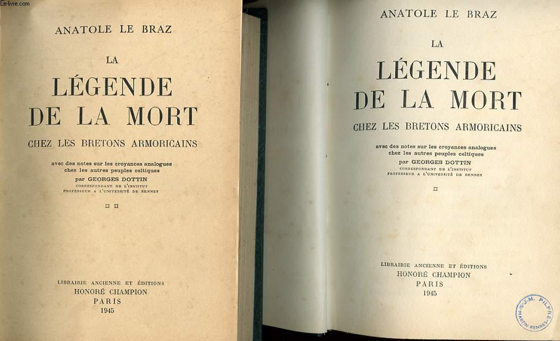 LA LEGENDE DE LA MORT CHEZ LES BRETONS ARMORICAINS - AVEC DES NOTES SUR LES CROYANCES ANALOGUES CHEZ LES AUTRES PEUPLES CELTIQUE PAR GEORGES DOTIIN.