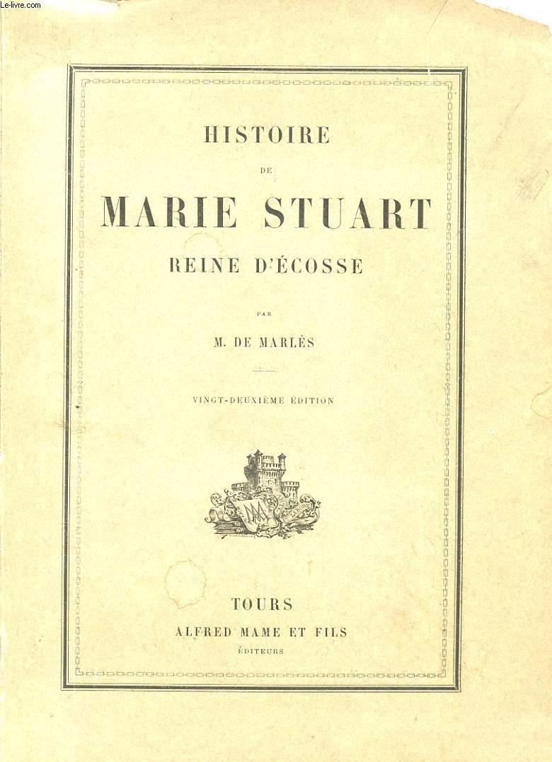 HISTOIRE DE MARIE STUART, REINE D'ECOSSE