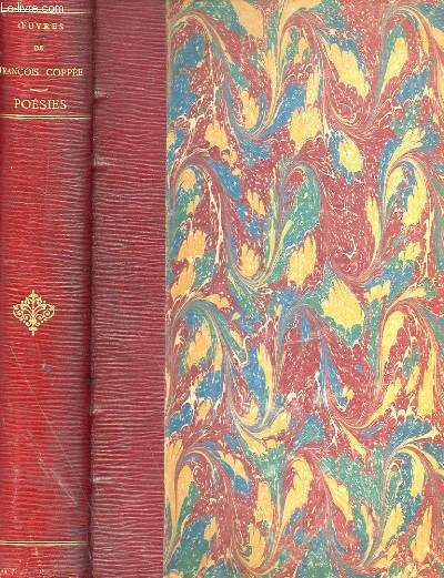 OEUVRES COMPLETES DE FRANCOIS COPPEE - POESIES 1864-1887