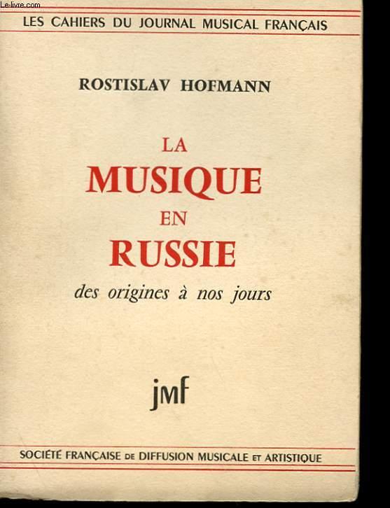 LA MUSIQUE EN RUSSIE - DES ORIGINES A NOS JOURS