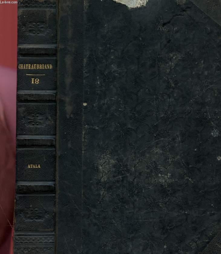 OEUVRES COMPLETES DE M. LE VICOMTE DE CHATEAUBRIAND, MEMBRE DE L'ACADEMIE FRANCOISE - TOME DIX-HUITIEME : ATALA