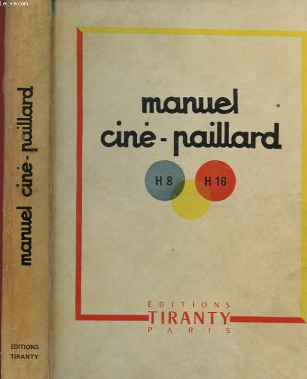 MANUEL CINE-PAILLARD H8-H16 - A L'USAGE DES UTILISATEURS DU MATERIEL PAILLARD