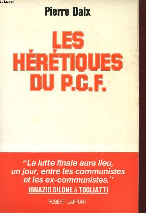 LES HERETIQUES DU P.C.F.