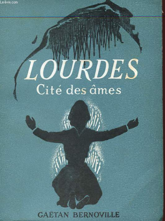 LOURDES - CITE DES AMES