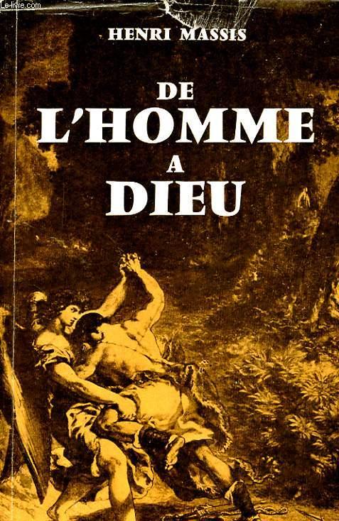 DE L'HOMME A DIEU