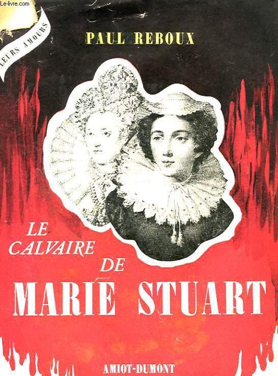 LE CALVAIRE DE MARIE STUART