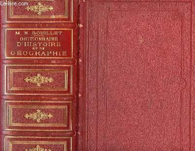 DICTIONNAIRE UNIVERSEL D'HISTOIRE ET DE GEOGRAPHIE CONTENANT 1: L'HISTOIRE PROPREMENT DITE, 2 : LA BIOGRAPHIE UNIVERSELLE, 3 : LA MYTHOLOGIE, 4: LA GEOGRAPHIE ANCIENNE ET MODERNE.