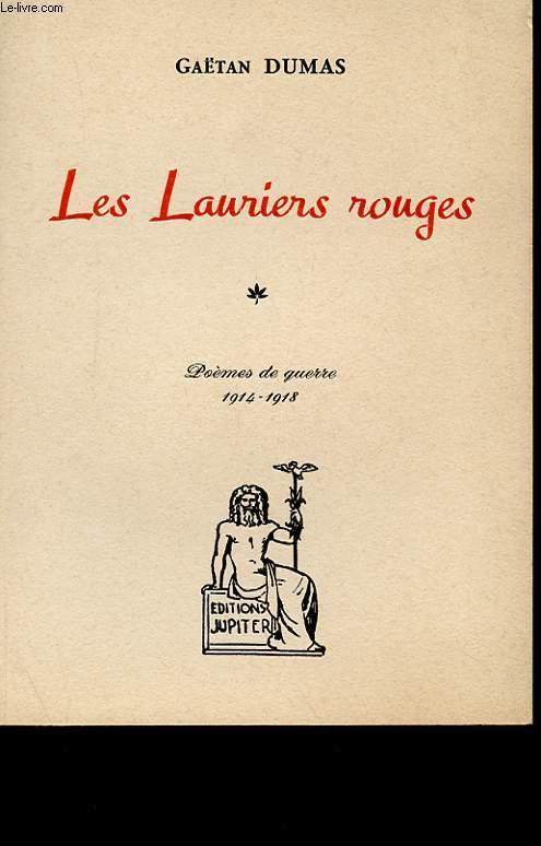 LES LAURIERS ROUGES - POEMES DE GUERRE 1914-1918