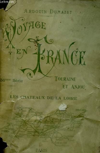 VOYAGE EN FRANCE - 56eme SERIE - TOURAINE ET ANJOU - LES CHATEAUX DE LA LOIRE