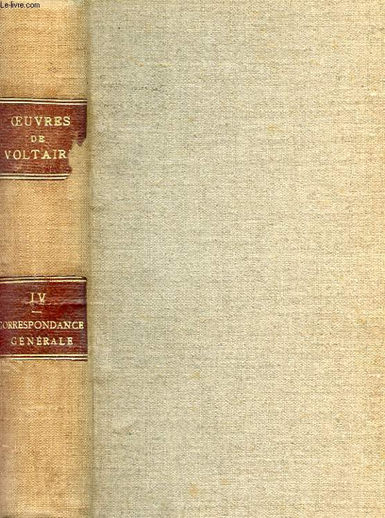 OEUVRES COMPLETES DE VOLTAIRE - TOME QUATRIEME - CORRESPONDANCE GENERALE