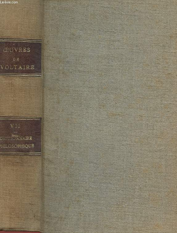 OEUVRES COMPLETES DE VOLTAIRE - TOME XLII - DICTIONNAIRE PHILISOPHIQUE TOME 7