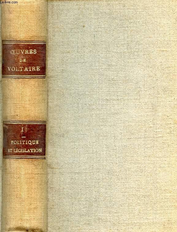 OEUVRES COMPLETES DE VOLTAIRE - TOME XXVIII - POLITIQUE ET LEGISLATION - TOME PREMIER