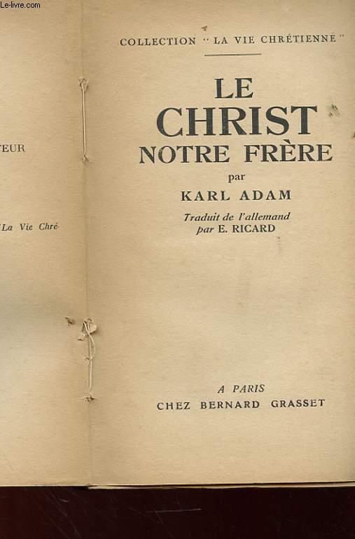 LE CHRIST, NOTRE FRERE