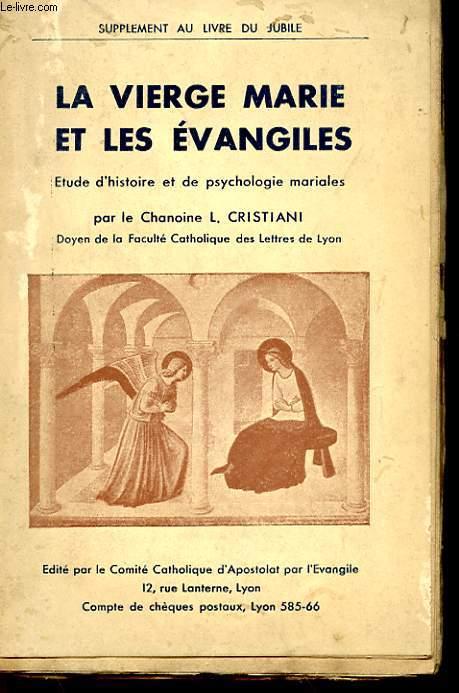 SUPPLEMENT AU LIVRE DU JUBILE - LA VIERGE MARIE ET LES EVANGILES - ETUDE D'HISTOIRE ET DE PSYCHOLOGIE MARIALES