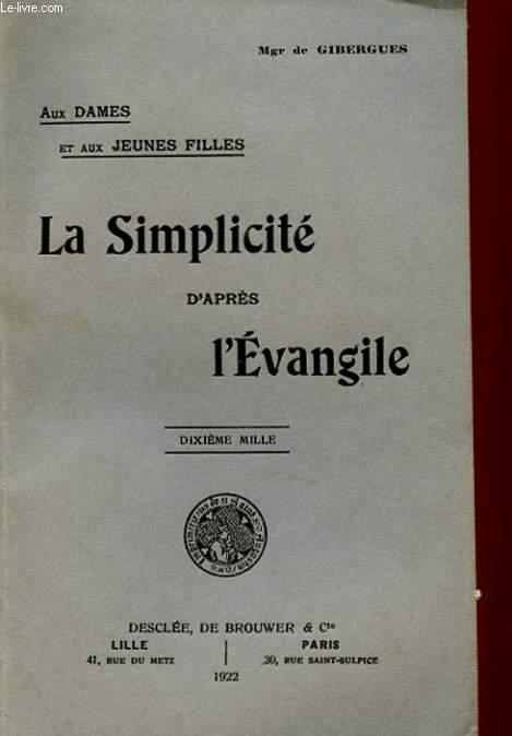 AUX DAMES ET AUX JEUNES FILLES - LA SIMPLICITE D'APRES L'EVANGILE