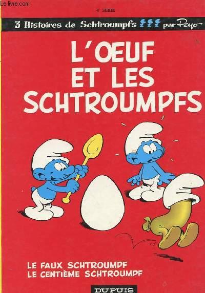3 HISTOIRES DE SCHTROUMPFS : L'OEUF ET LES SCHTROUMPFS / LE FAUX SCHTROUMPF / LE CENTIEME SCHTROUMPF