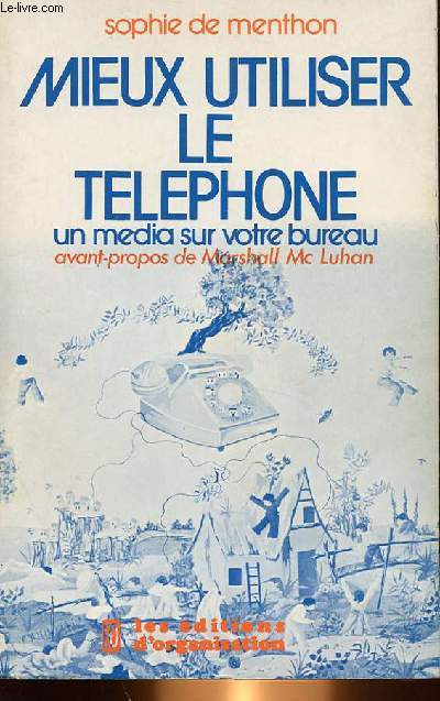 MIEUX UTILISER LE TELEPHONE, UN MEDIA SUR VOTRE BUREAU