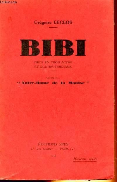 BIBI, PIECE EN TROIS ACTES ET QUATRE TABLEAUX, SUITE DE