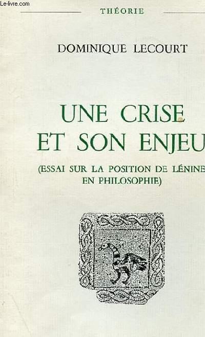 UNE CRISE ET SON ENJEU (ESSAI SUR LA POSITION DE LENINE EN PHILOSOPHIE)