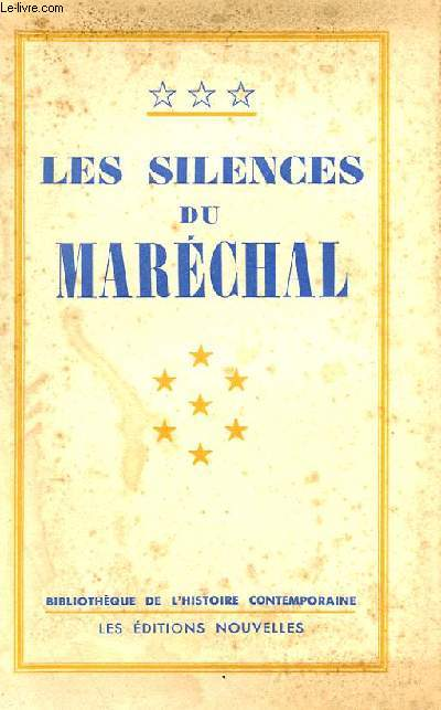 LES SILENCES DU MARECHAL, DOCUMENTS INEDITS EN ANNEXE