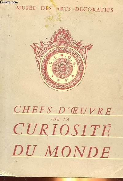 CHEF-D'OEUVRE DE LA CURIOSITE DU MONDE, 2e EXPOSITION INTERNATIONALE DE LA C.I.N.O.A.